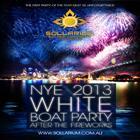 SOLLARIUM NYE 2013 - WHITE BOAT PARTY