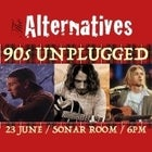 THE ALTERNATIVES presents 90S UNPLUGGED