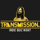 Quiztomania: Transmission Indie Quiz Night