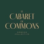 Cabaret De Commons at Ormond Collective - 8th April