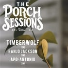 The Porch Sessions || Timberwolf