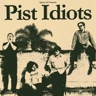 PIST IDIOTS 'Ticker' EP Tour