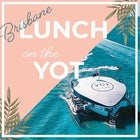 Lunch on the YOT | Brisbane
