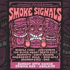 "Nebula ""holy shit they're back tour"" Appearing at ""smoke signals"" Event"