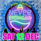 Never Ending 80's Christmas Spectacular [SHOW ONLY]