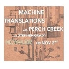 MACHINE TRANSLATIONS & PERCH CREEK