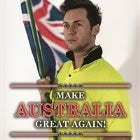 JOSH WADE - Make Australia Great Again