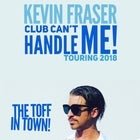 KEVIN FRASER - Club Can't Handle Me