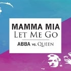 MAMMA MIA LET ME GO - Queen vs ABBA Club Night #4