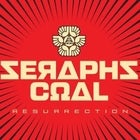 "Seraphs Coal ""Resurrection"""