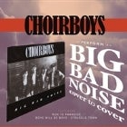"Choirboys ""Big Bad Noise Cover to Cover"""