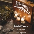 The Showhall Series :: Daggy Man