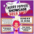 CHERRY POPPERS SHOWCASE - THE SOLO EDITION