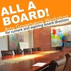 All A Board: Arts Governance Workshop for Current and Aspiring Board Directors