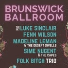 Luke Sinclair Set, Fenn Wilson, Madeline Leman & the Desert Swells, Sime Nugent and Folk Bitch Trio