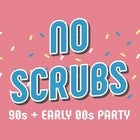 NO SCRUBS 90s + Early 00s Party