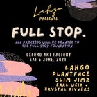 Lahgo Presents: FULL STOP.