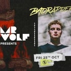 Mr Wolf pres. Badrapper | Fri 25th October