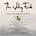 The Valley Ends- Single Launch