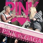 The Pink VS Gaga Show