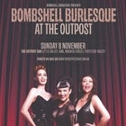 Bombshell Burlesque At The Outpost - November Edition