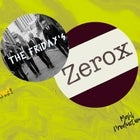 Double Trouble: Zerox & The Friday's  at Bed!
