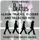 The Beatles - Album Tracks, B-Sides and Selected Hits