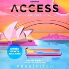ACCESS Afloat ft. PROK & FITCH + Many More Yacht Party