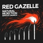 Red Gazelle 'Natural Rejection' Single Launch @ Transit