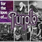 For the Love of Purple - Deep Purple Tribute