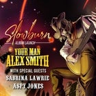 Your Man Alex Smith 'Slow Burn' Album Launch w/ Sabrina Lawrie & Aspy Jones