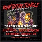 """Run To The Jungle"" Featuring:Aces High (Iron Maiden Tribute) & Lies N' Destruction (Guns N' Roses Tribute)"