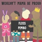 Wouldn't Mama Be Proud ft. FLOSS & PEMBO