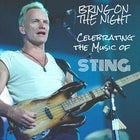 Bring on the Night: Celebrating the Music of Sting
