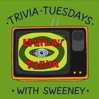 TRIVIA TUESDAYS w/ Sweeney at La La La's