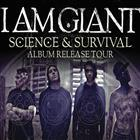 I Am Giant - Science & Survival Album Release Tour
