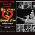 Big Mama and The Hanged Men Get Horny - Fri 23 April