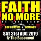 FAITH NO MORE Tribute show + Guns N Roses & Deftones Tributes!!