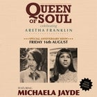 QUEEN OF SOUL: ARETHA ANNIVERSARY SHOW WITH MICHAELA JAYDE