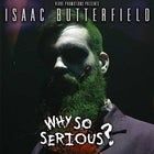Isaac Butterfield - Why So Serious?