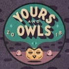 YOURS & OWLS FESTIVAL 2018