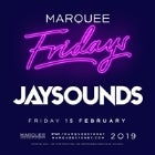 Marquee Fridays - Jay Sounds