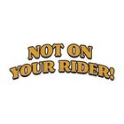 Not On Your Rider - October Edition