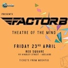 Revive pres Factor B (Theatre Of The Mind)