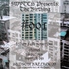 SWYTCH Presents: The Birthing