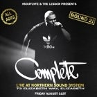 COMPLETE Live at The Northern Sound System