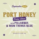 PORT HONEY w/ PILLARBOX, MUM THINKS BLUE