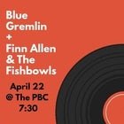 Blue Gremlin // Finn Allen & The Fishbowls LIVE at the PBC