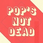 POP'S NOT DEAD VOL. 2