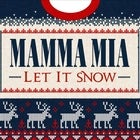 MAMMA MIA: LET IT SNOW – ABBA vs QUEEN Xmas Party!